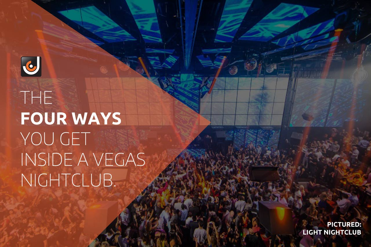 Four ways to get inside Las Vegas nightclubs