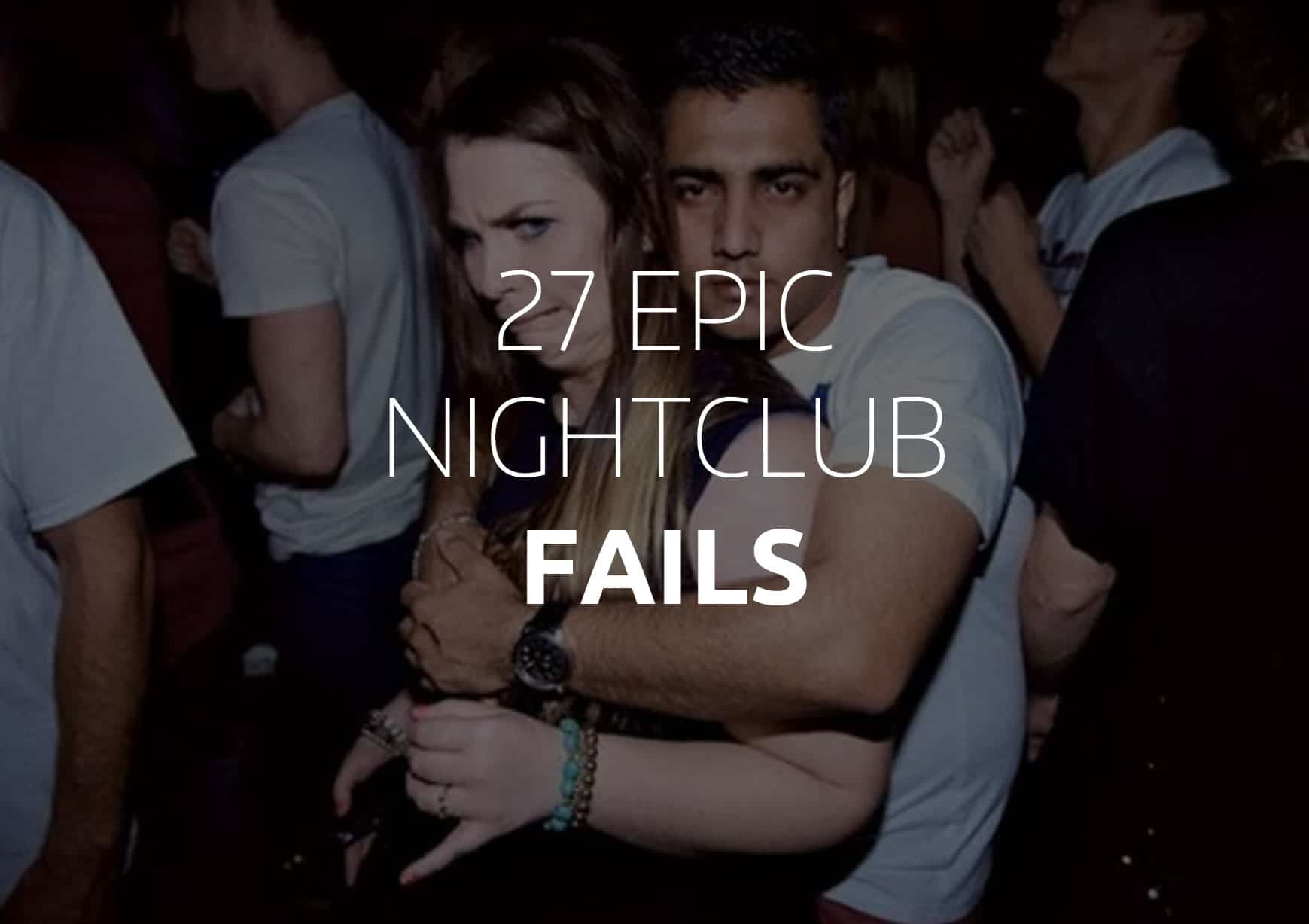 27 epic nightclub fails